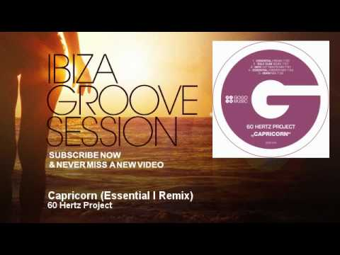 60 Hertz Project - Capricorn - Essential I Remix - IbizaGrooveSession