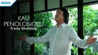 Kau Penolongku - Franky Sihombing