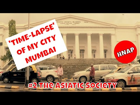 2. Time-Lapse of The Asiatic Society, Mumbai, Maharashtra - India | by Humayunn Peerzaada (4K)
