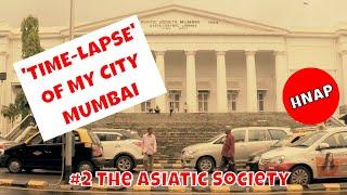 2. Time-Lapse of The Asiatic Society, Mumbai, Maharashtra - India | by Humayunn Peerzaada (4K)
