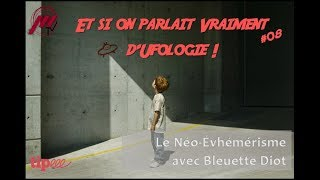 ESOPVDU #08 - Bleuette Diot et la Théorie des Anciens Astronautes
