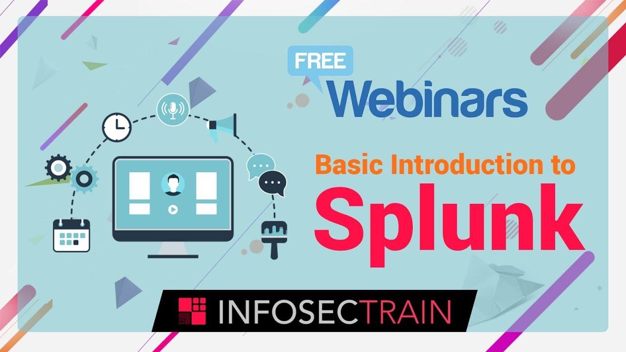 Free Webinar On Basic Introduction to Splunk | Infosec Train