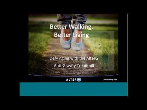 AlterG Webinar Series - Better Walking Better Living: Defy Aging with AlterG