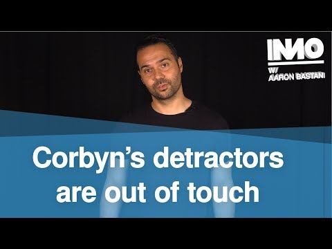 Corbyn's Detractors Are Out Of Touch
