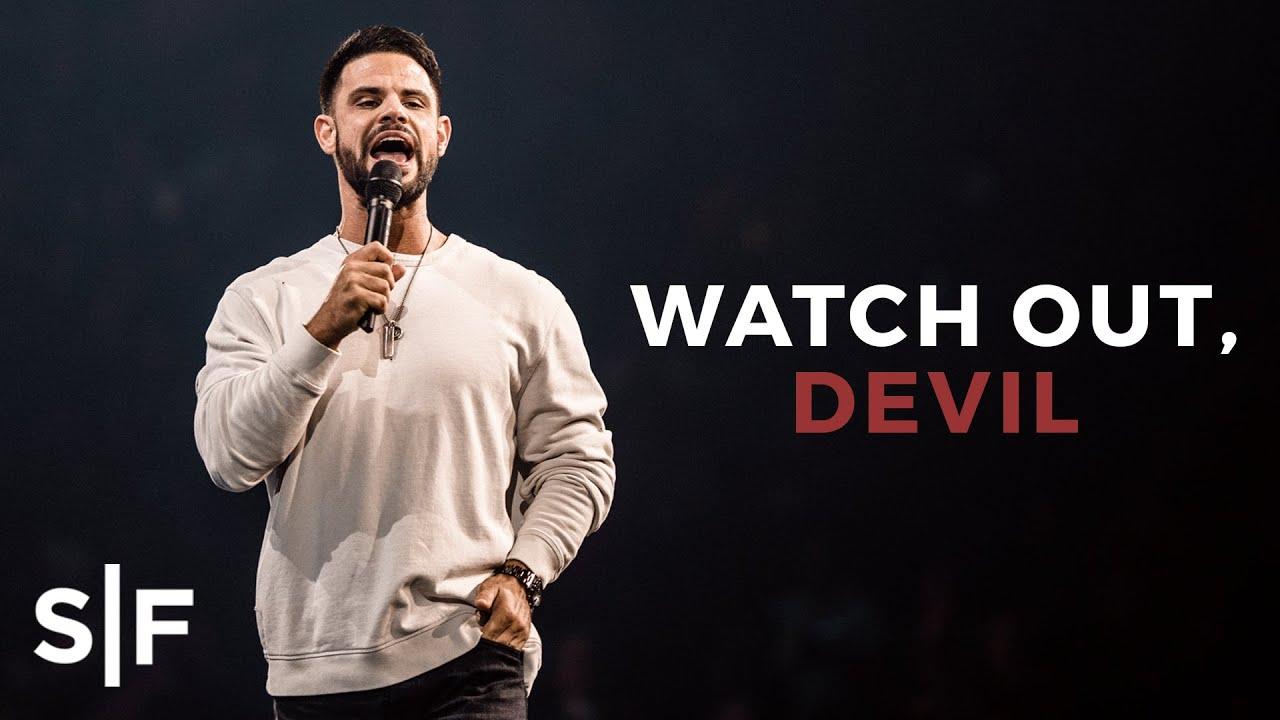 Watch Out, Devil | Pastor Steven Furtick