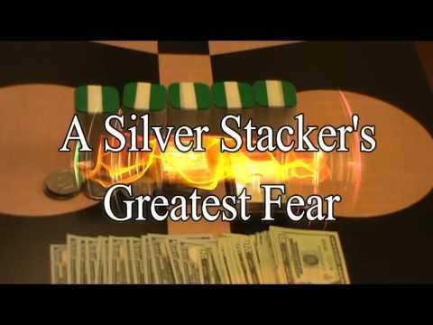 A Silver Stacker's Greatest Fear