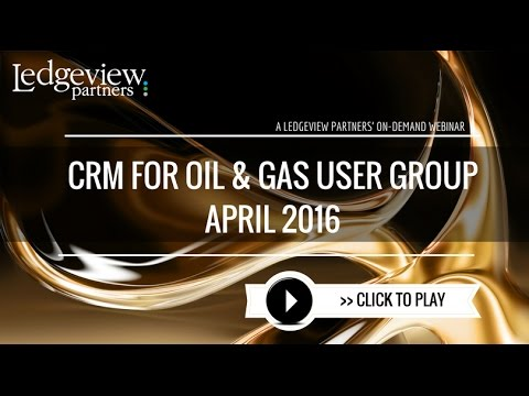 April CRM for Oil and Gas General User Group