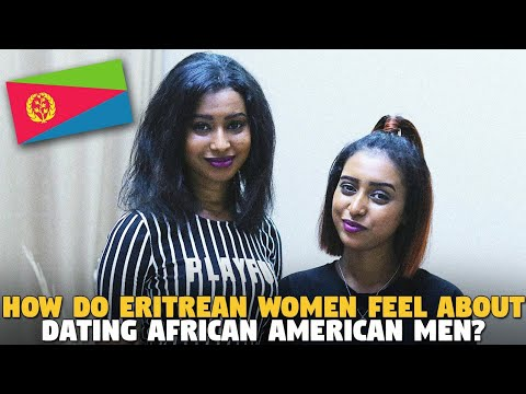 How Do Eritrean Women Feel About Dating African American Men?
