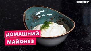 Как сделать домашний майонез Рецепт майонеза в блендере кухонной машины REDMOND RKM M4030