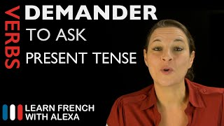 Demander (to ask) - Present Tense (French verbs conjugated by Learn French With Alexa)