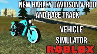 *NEW* Harley Davidson V-Rod + New Race Track | Vehicle Simulator (ROBLOX)