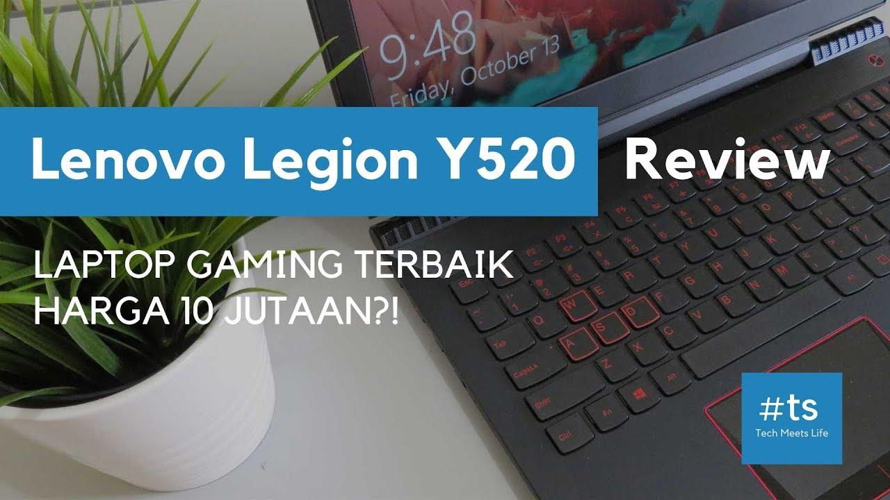 Lenovo Legion Y520 Review Indonesia Laptop Gaming Murah 10 Jutaan