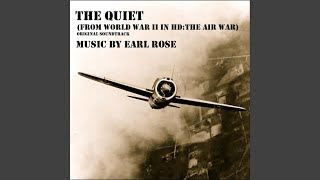 The Quiet (from World War II In HD: The Air War) (Original Soundtrack)