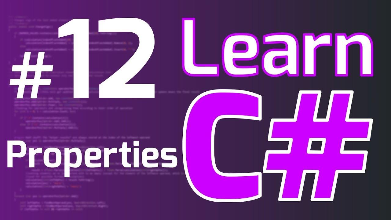 Learn C# (Tutorial for Beginners) #12 - PROPERTIES