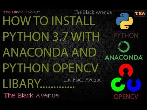 How To Install   Python     Anaconda     Opencv Library  
