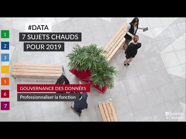 #Data : 7 sujets chauds pour 2019 - 6. Gouvernance des données