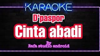 "Karaoke D'paspor ""cinta abadi"" by Rafa studio android"