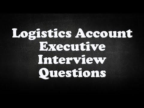 Logistics Account Executive Interview Questions