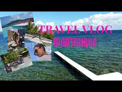 TRAVEL VLOG: MARTINIQUE