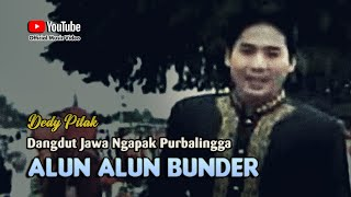 Dedy Pitak ~ Alun Alun Purbalingga ; Lagu Ngapak @dpstudioprod   V
