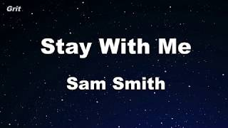 Stay With Me - Sam Smith Karaoke 【No Guide Melody】 Instrumental