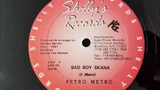 "Gambar cover Peter Metro - Bad Boy Skank - Shelly's Records 12"" 1991"