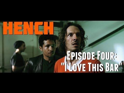 "Hench Episode 4: ""I Love This Bar"""