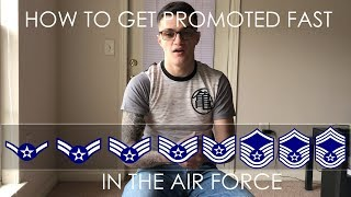 HOW TO PROMOTE FAST IN THE AIR FORCE