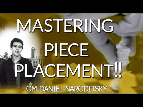 Mastering Piece Placement ⛳ with GM Daniel Naroditsky - (Webinar Replay)