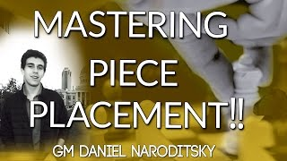 Mastering Piece Placement ⛳ with GM Daniel Naroditsky - (Webinar Replay)