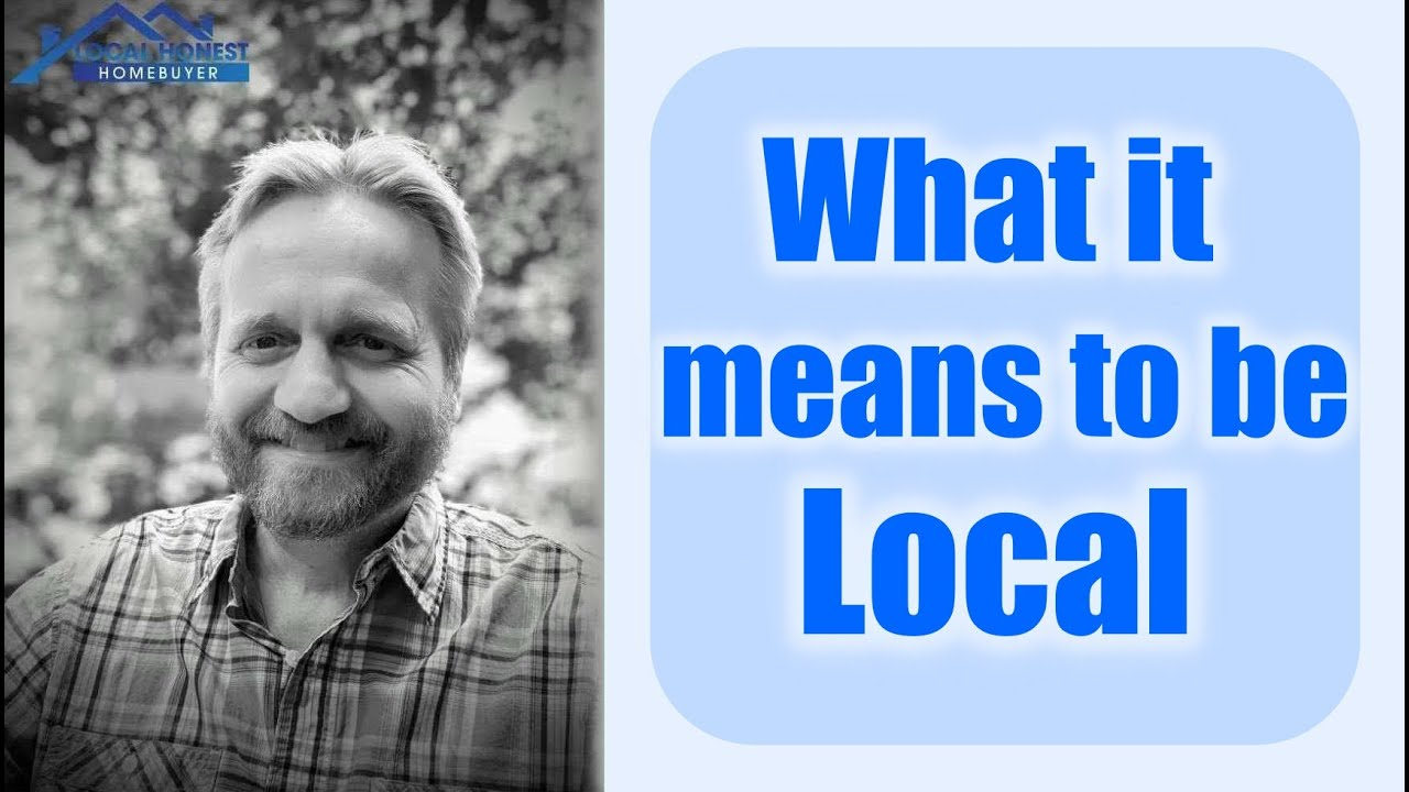We Buy Houses Fast | What It Means to be Local