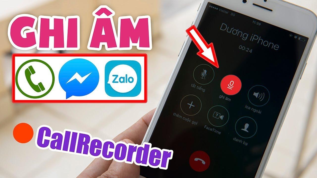 Ghi âm cuộc gọi iPhone - Messenger - Zalo - Call recorder