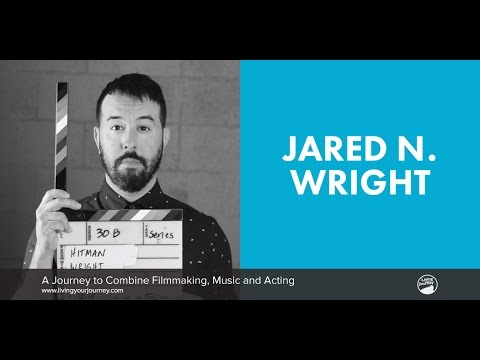 Interview with Jared N Wright — A Journey to Combine Filmmaking, Music and Acting