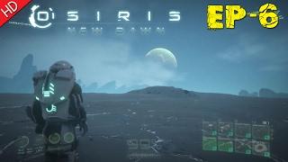 Osiris: New Dawn (Let's Play) Ep-6 (HD) PC Gameplay