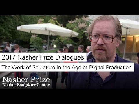 2017 Nasher Prize Dialogues: The Work of Sculpture in the Age of Digital Production