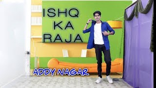ISHQ KA RAJA | ADDY NAGAR | DANCE PERFORMANCE | CHOREOGRAPHY | LUCKY PANCHAL DANCE