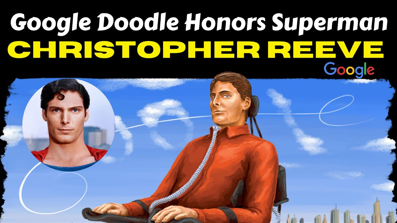 Google Doodle celebrates 69th birthday of Christopher Reeve ...