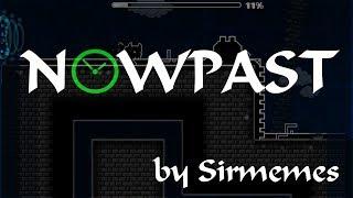 UN VIAJE AL PASADO - NowPast by Sirmemes | Geometry Dash