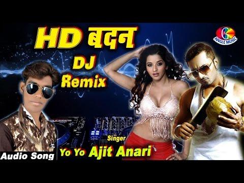 2017 Superhit Dj Rap Song - HD Badan # Yo Yo Ajit Anari