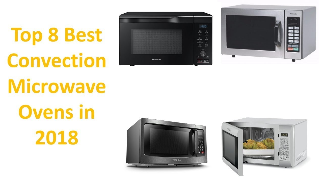 Top 8 Best Convection Microwave Ovens Reviews In 2018
