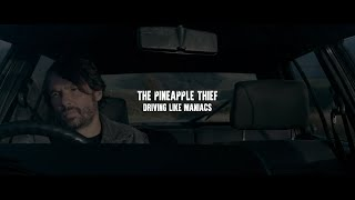 The Pineapple Thief - Driving Like Maniacs