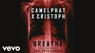 CamelPhat, Cristoph - Breathe (Eric Prydz Remix) [Audio] ft. Jem Cooke