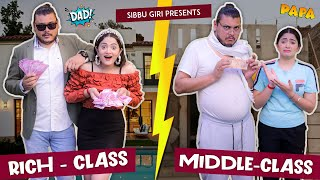 ( RICH vs MIDDLE - CLASS ) FATHER || Sibbu Giri || Aashish Bhardwaj