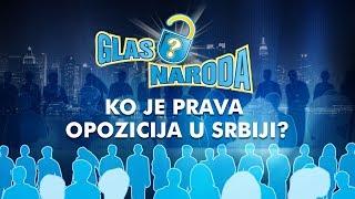 GLAS NARODA - Ko je prava opozicija u Srbiji?