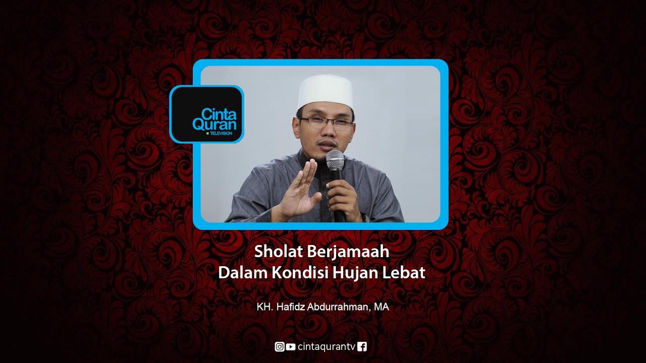 Sholat Berjamaah Dalam Kondisi Hujan Lebat – KH. Hafidz Abdurrahman, MA :)=