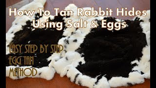 How To Egg Tan A Rabbit Hide - Tanning Animal Hides Using Salt and Yolk
