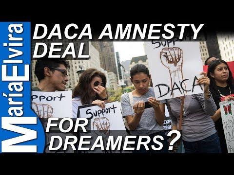 DACA AMNESTY DEAL FOR DREAMERS
