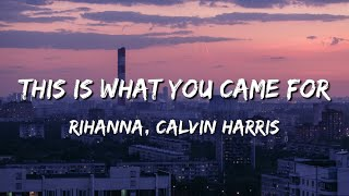 This is what you came for Rihanna ft.Calvin Harris Lyrics (Mp3 Download)