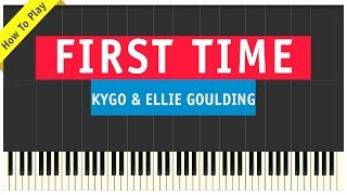 Kygo & Ellie Goulding - First Time - Piano Cover (How To Play Tutorial)