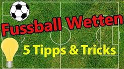 ► 5 mächtige Fussball Wetten Tipps und Tricks für mehr Gewinne! | Tipps für Fussballwetten